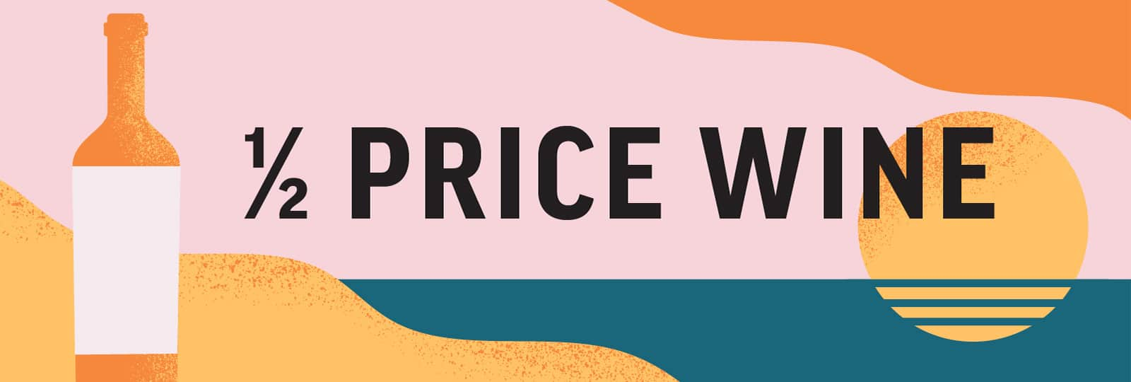 Every Tuesday, all bottles of wine are half price.