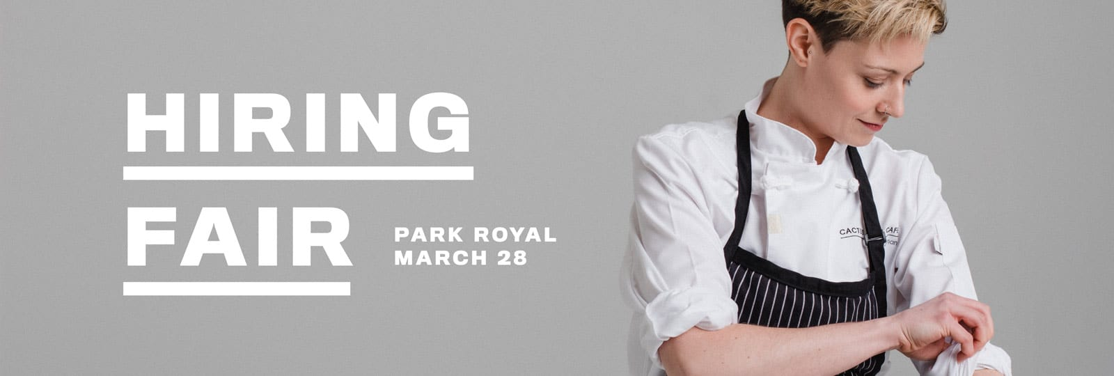 Our Park Royal location is hiring for all positions on March 28.